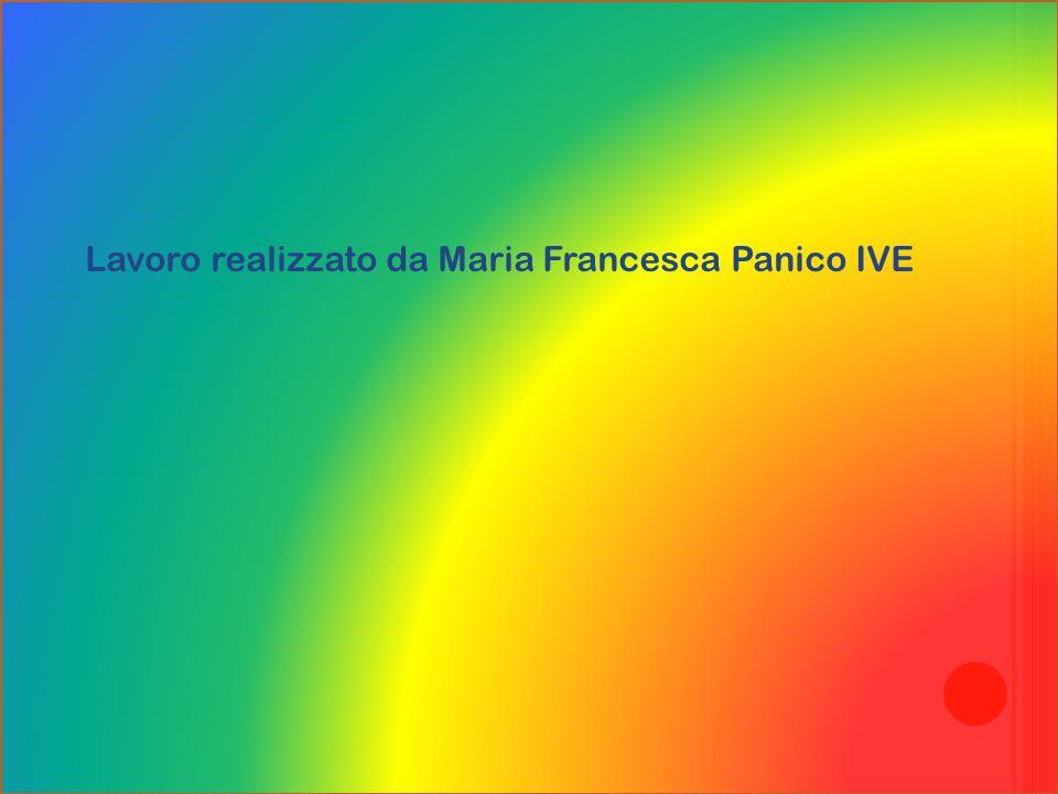 Lavoro realizzato da Maria Francesca Panico IVE
