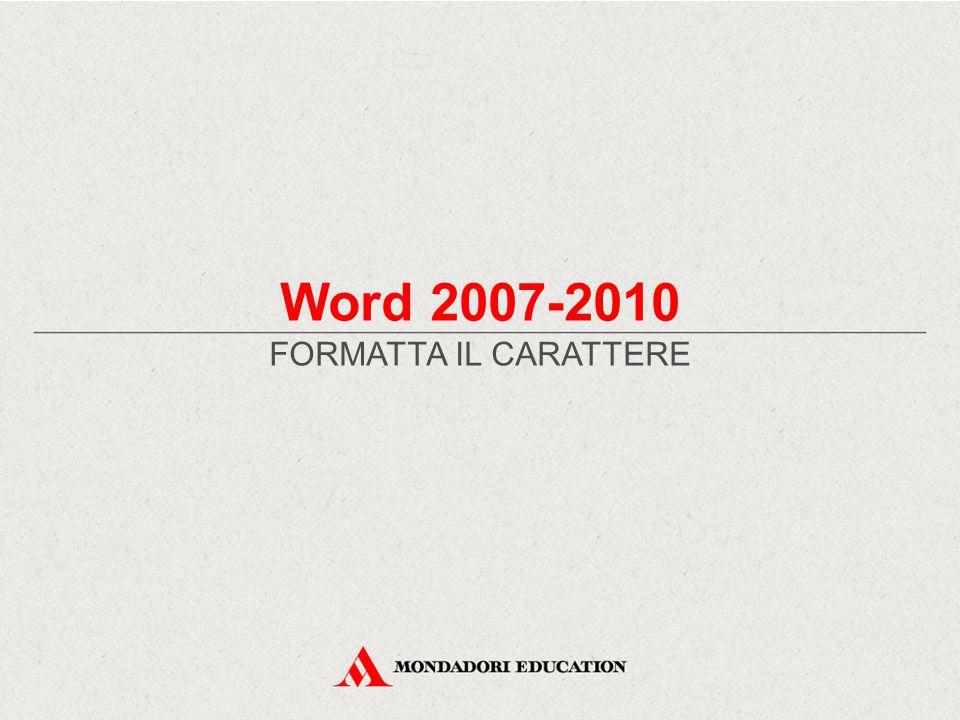 Word 2007-2010 FORMATTA IL CARATTERE
