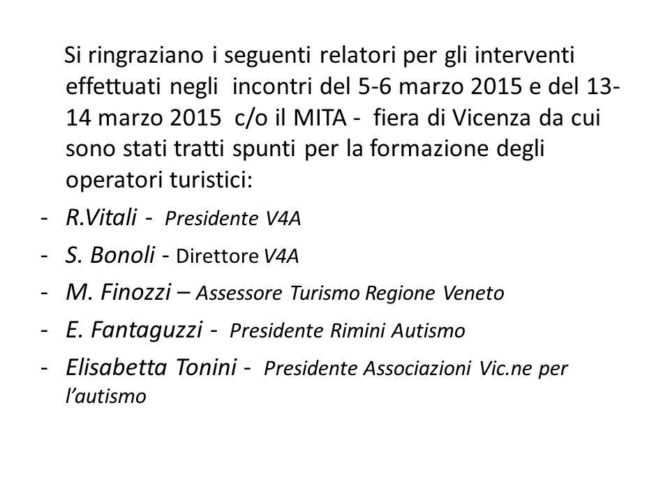 Si ringraziano i seguenti relatori per gli interventi effettuati negli incontri del 5-6 marzo 2015 e del 13- 14 marzo 2015 c/o il MITA - fiera di Vice