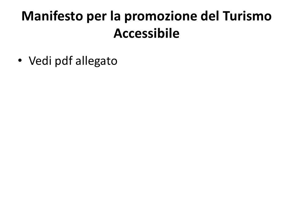 Manifesto per la promozione del Turismo Accessibile Vedi pdf allegato