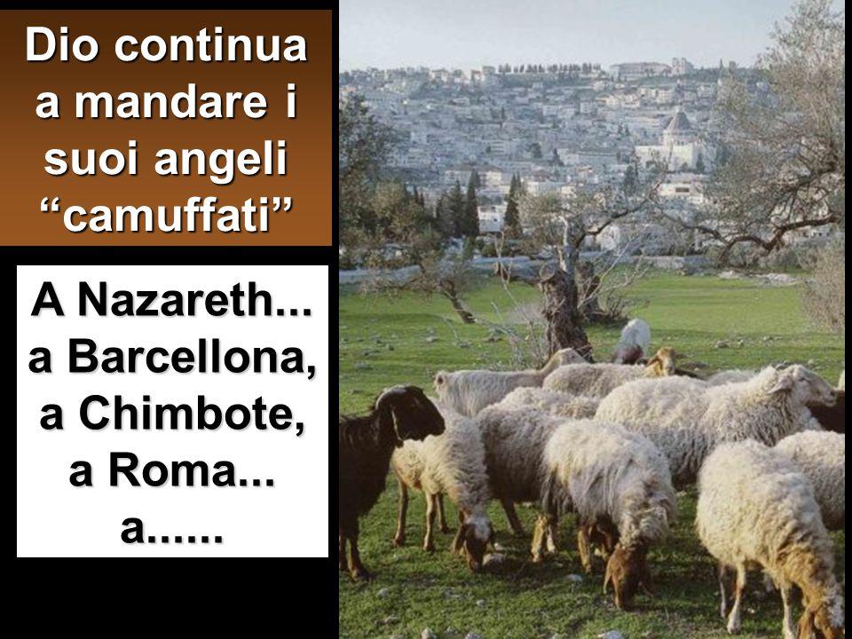 Dio continua a mandare i suoi angeli camuffati A Nazareth...