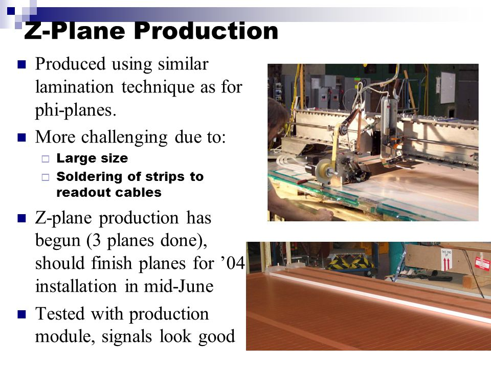 Z-Plane Production Produced using similar lamination technique as for phi-planes.