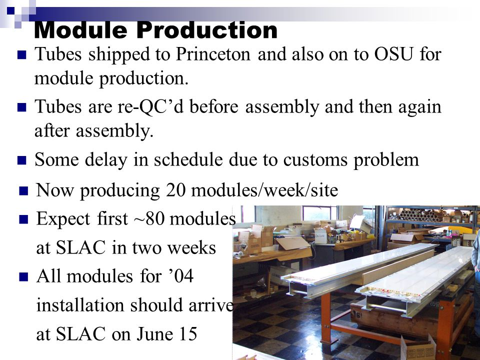 Module Production Tubes shipped to Princeton and also on to OSU for module production.