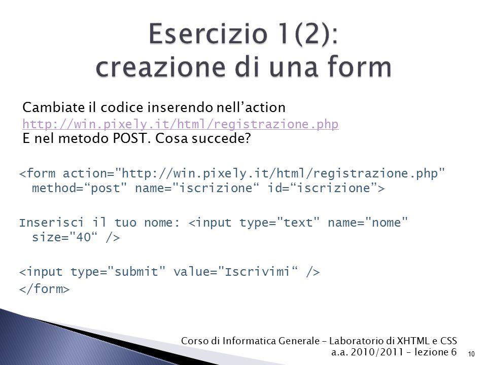 Inserisci il tuo nome: Corso di Informatica Generale - Laboratorio di XHTML e CSS a.a.