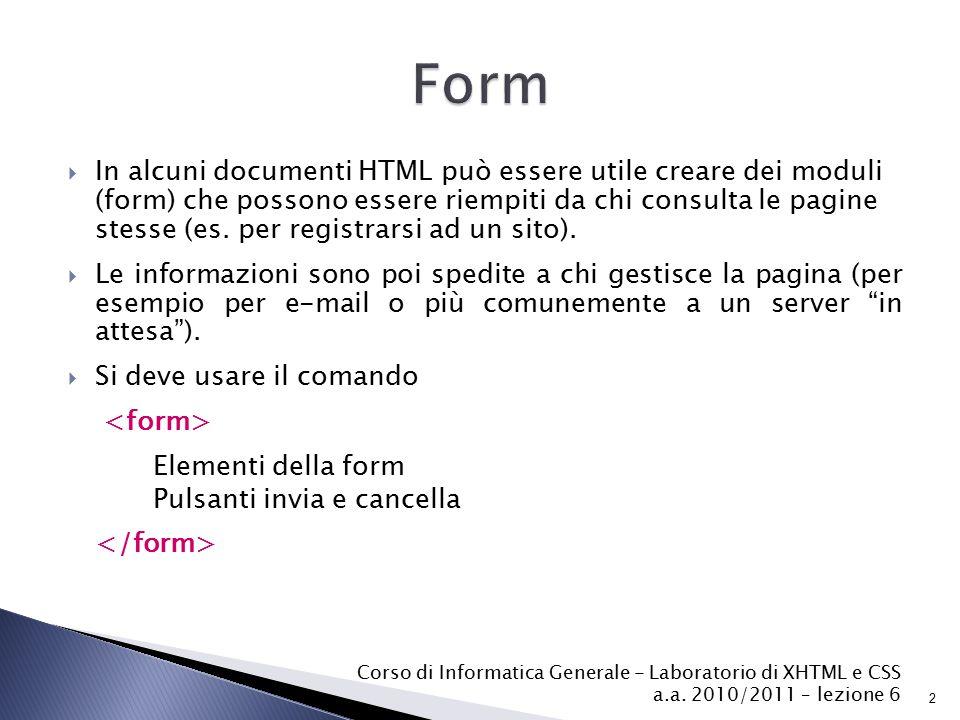 Inserisci il tuo nome: Inserisci la tua email: Inserisci una password per il sito: Corso di Informatica Generale - Laboratorio di XHTML e CSS a.a.