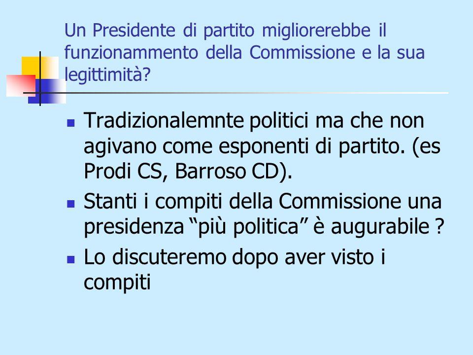 Un Presidente di partito migliorerebbe il funzionammento della Commissione e la sua legittimità.