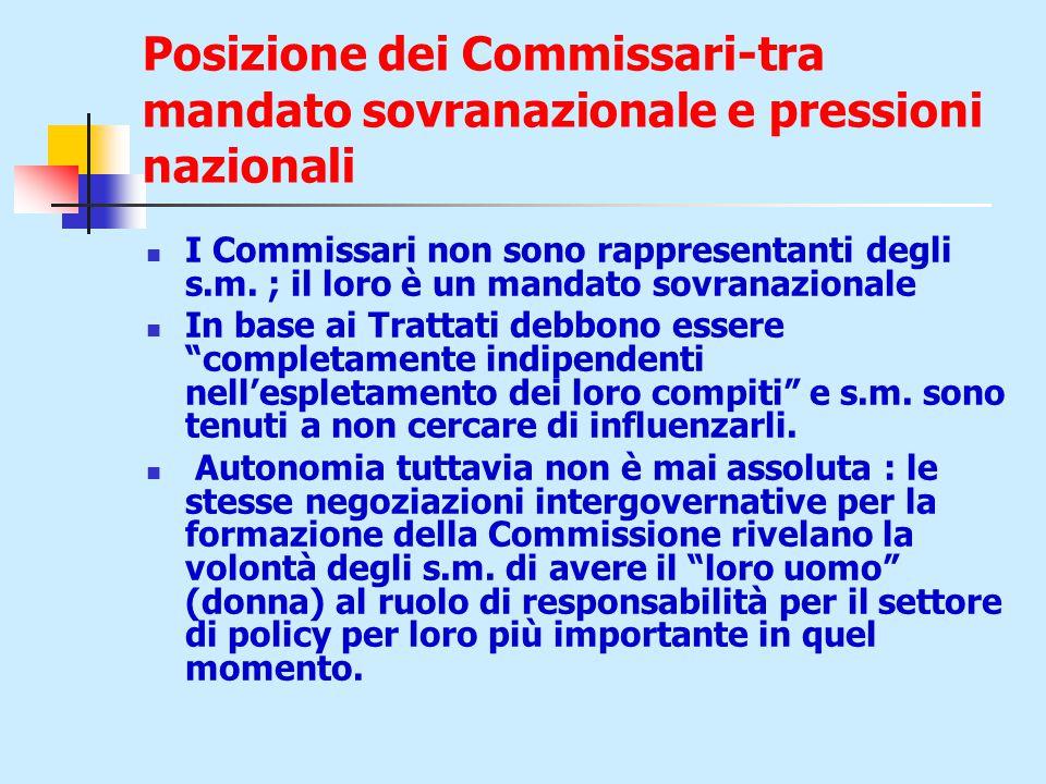 Posizione dei Commissari-tra mandato sovranazionale e pressioni nazionali I Commissari non sono rappresentanti degli s.m.