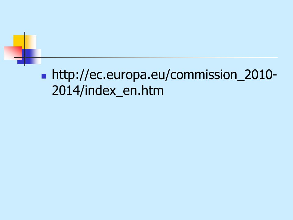 http://ec.europa.eu/commission_2010- 2014/index_en.htm