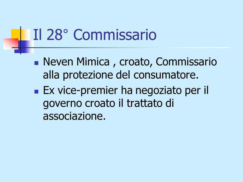 Il 28° Commissario Neven Mimica, croato, Commissario alla protezione del consumatore.