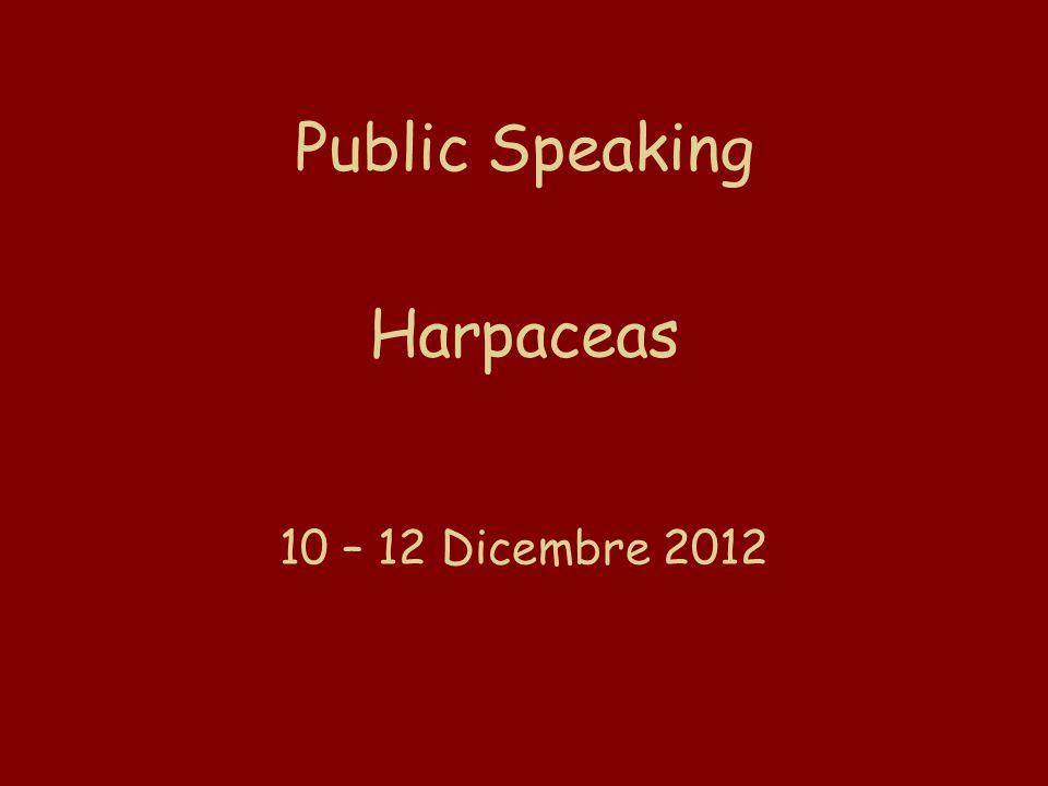 Public Speaking Harpaceas 10 – 12 Dicembre 2012