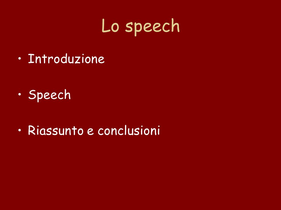 Lo speech Introduzione Speech Riassunto e conclusioni