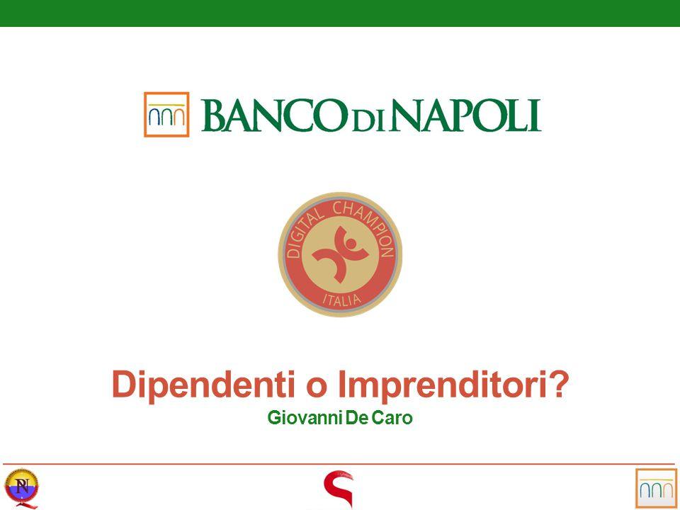 Dipendenti o Imprenditori? Giovanni De Caro