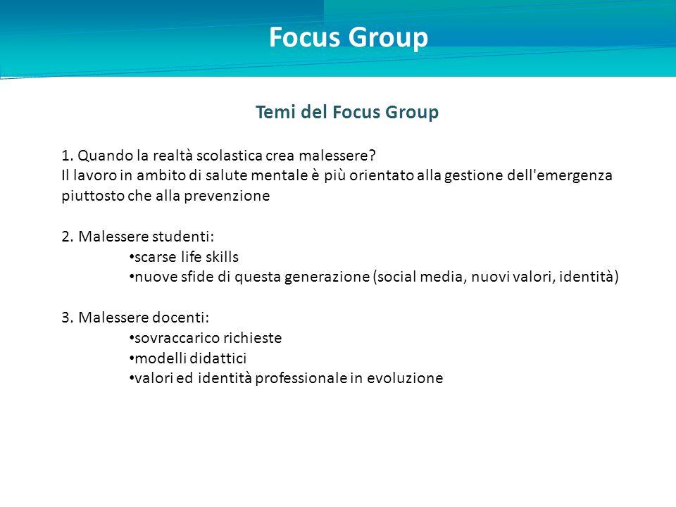 Focus Group Temi del Focus Group 1.Quando la realtà scolastica crea malessere.