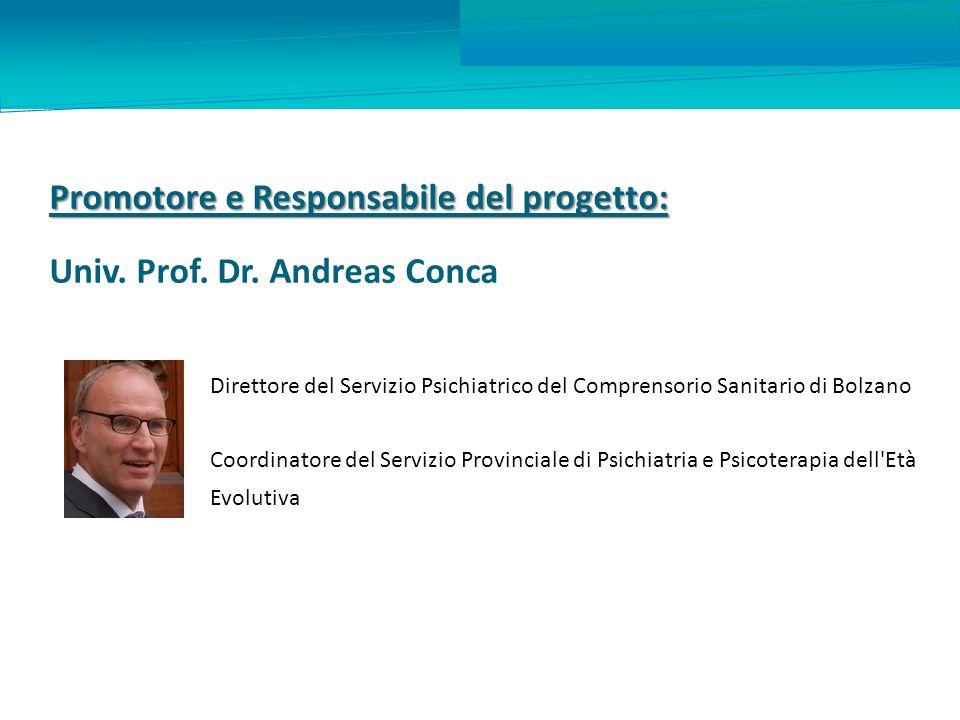 Promotore e Responsabile del progetto: Univ.Prof.