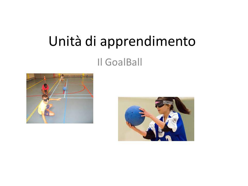 Unità di apprendimento Il GoalBall