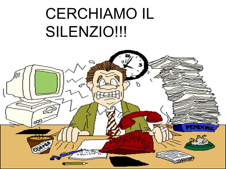 CERCHIAMO IL SILENZIO!!!