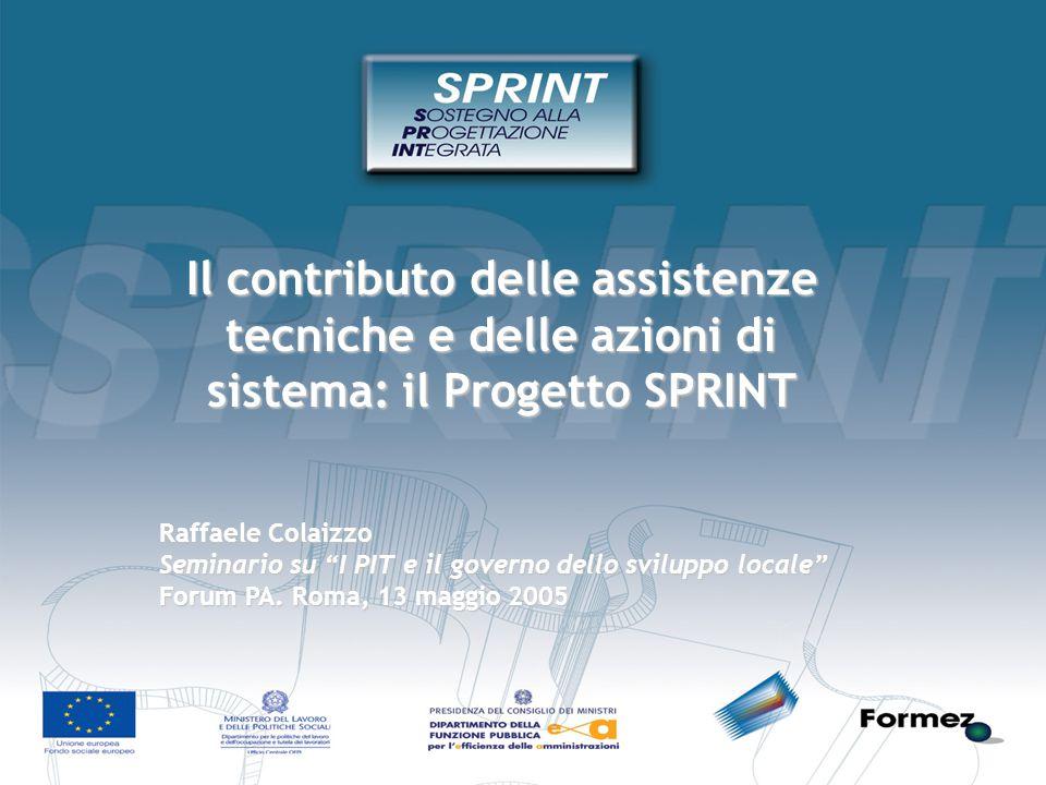 Il contributo delle assistenze tecniche e delle azioni di sistema: il Progetto SPRINT Raffaele Colaizzo Seminario su I PIT e il governo dello sviluppo locale Forum PA.