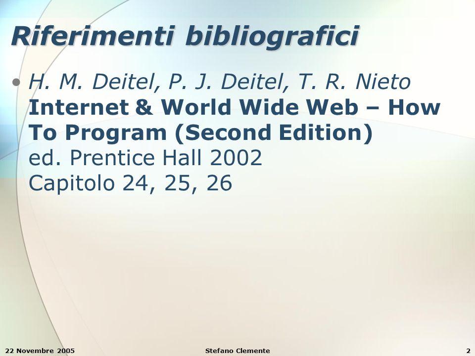 22 Novembre 2005Stefano Clemente2 Riferimenti bibliografici H.