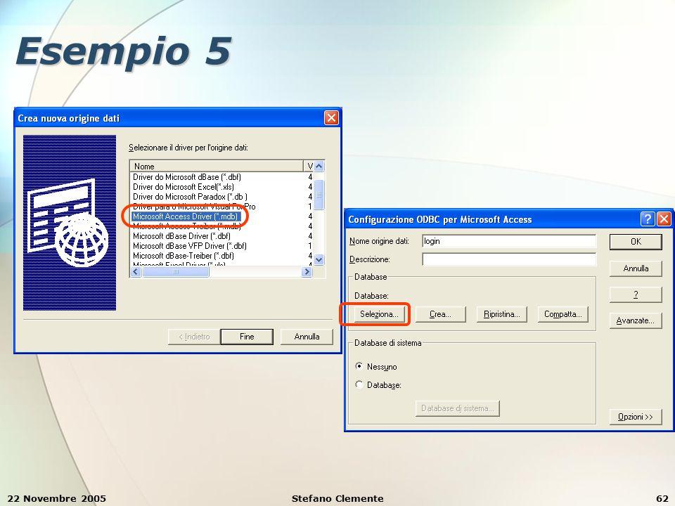 22 Novembre 2005Stefano Clemente62 Esempio 5