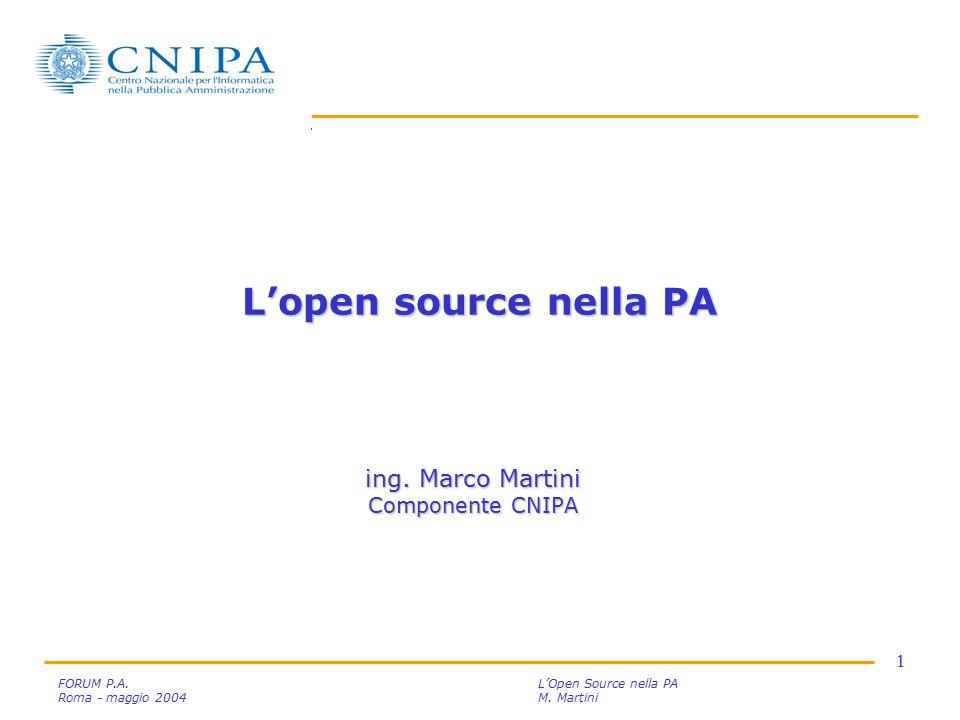 2 FORUM P.A.L'Open Source nella PA Roma - maggio 2004M.