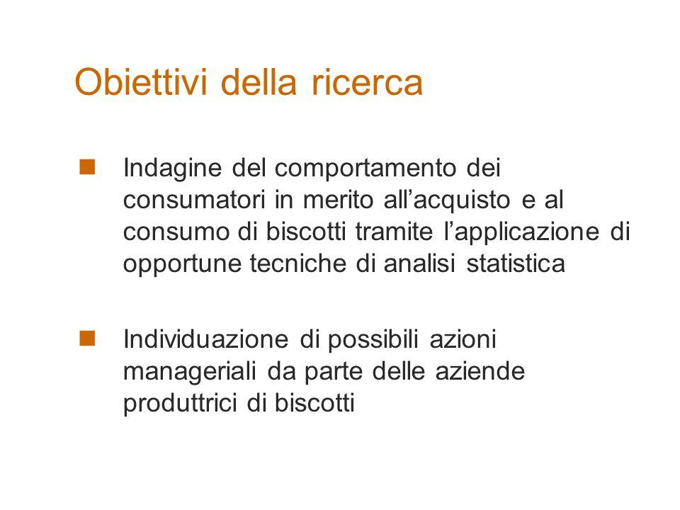 Obiettivi della ricerca Indagine del comportamento dei consumatori in merito all'acquisto e al consumo di biscotti tramite l'applicazione di opportune