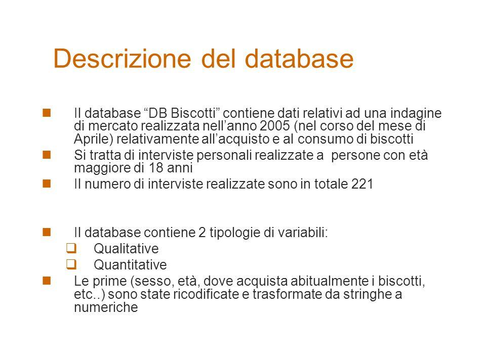 """Descrizione del database Il database """"DB Biscotti"""" contiene dati relativi ad una indagine di mercato realizzata nell'anno 2005 (nel corso del mese di"""