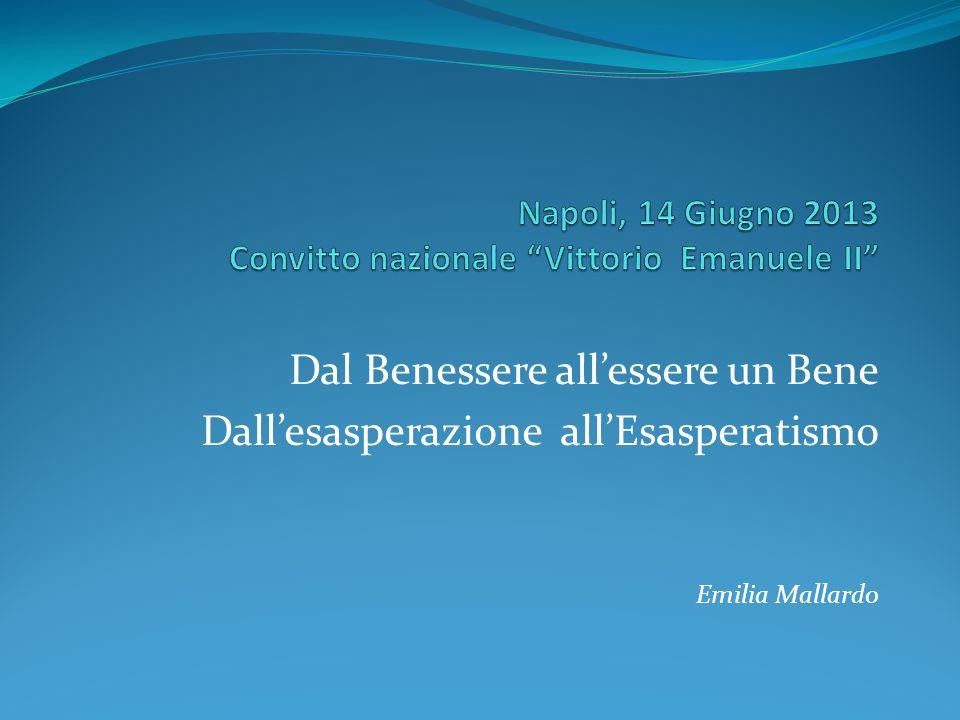 Dal Benessere all'essere un Bene Dall'esasperazione all'Esasperatismo Emilia Mallardo