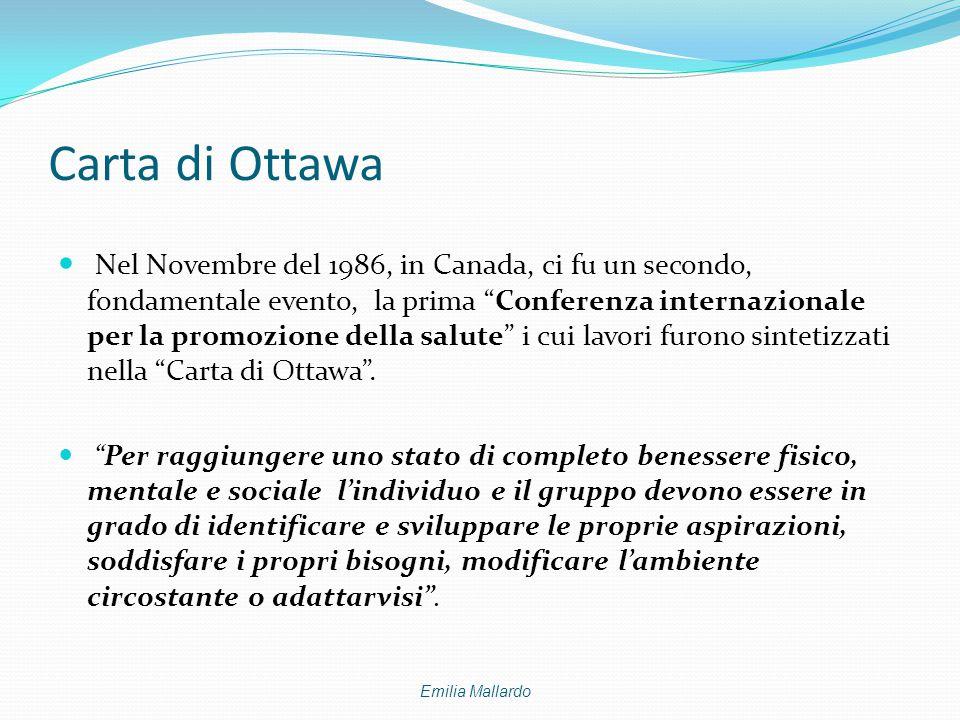 Carta di Ottawa Nel Novembre del 1986, in Canada, ci fu un secondo, fondamentale evento, la prima Conferenza internazionale per la promozione della salute i cui lavori furono sintetizzati nella Carta di Ottawa .