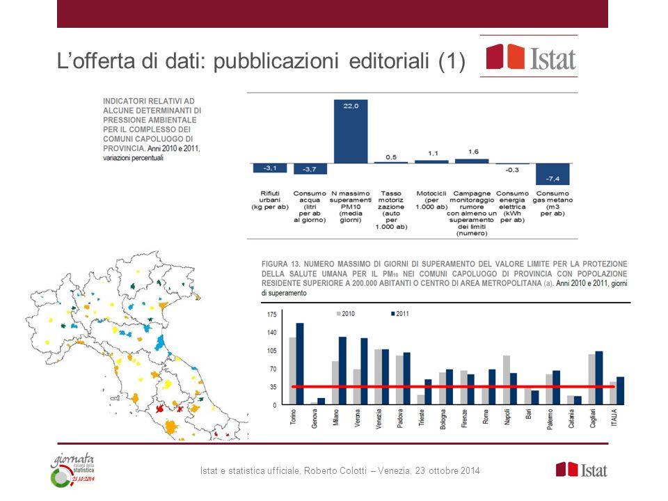 L'offerta di dati: pubblicazioni editoriali (1) Istat e statistica ufficiale, Roberto Colotti – Venezia, 23 ottobre 2014