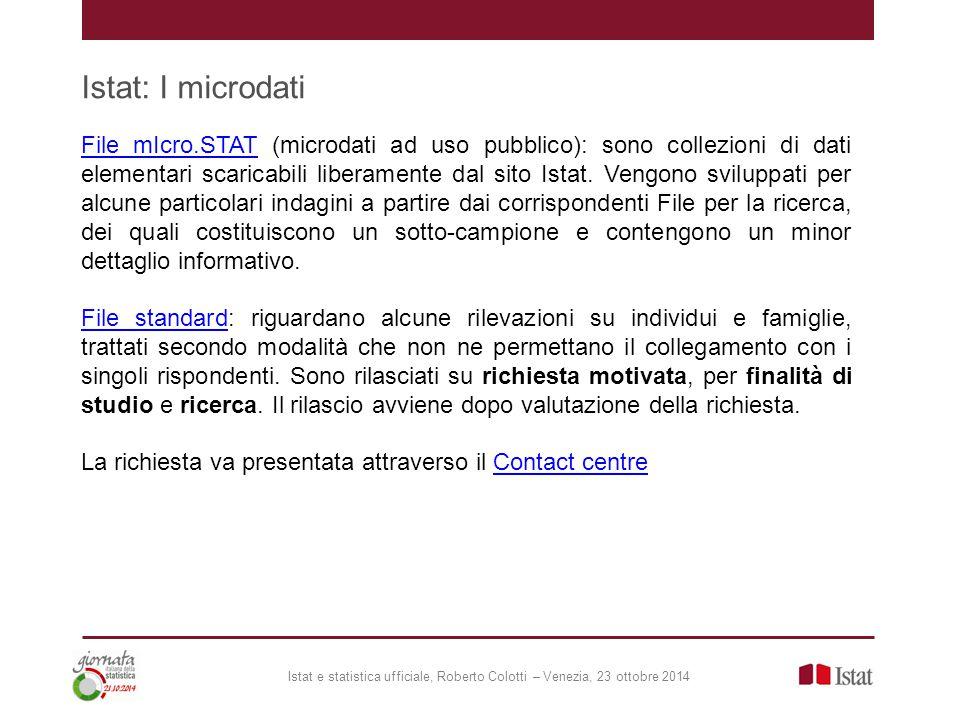 Istat: I microdati File mIcro.STATFile mIcro.STAT (microdati ad uso pubblico): sono collezioni di dati elementari scaricabili liberamente dal sito Istat.