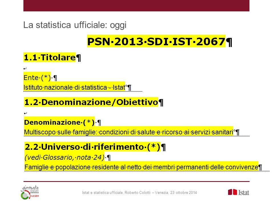 La statistica ufficiale: oggi Istat e statistica ufficiale, Roberto Colotti – Venezia, 23 ottobre 2014