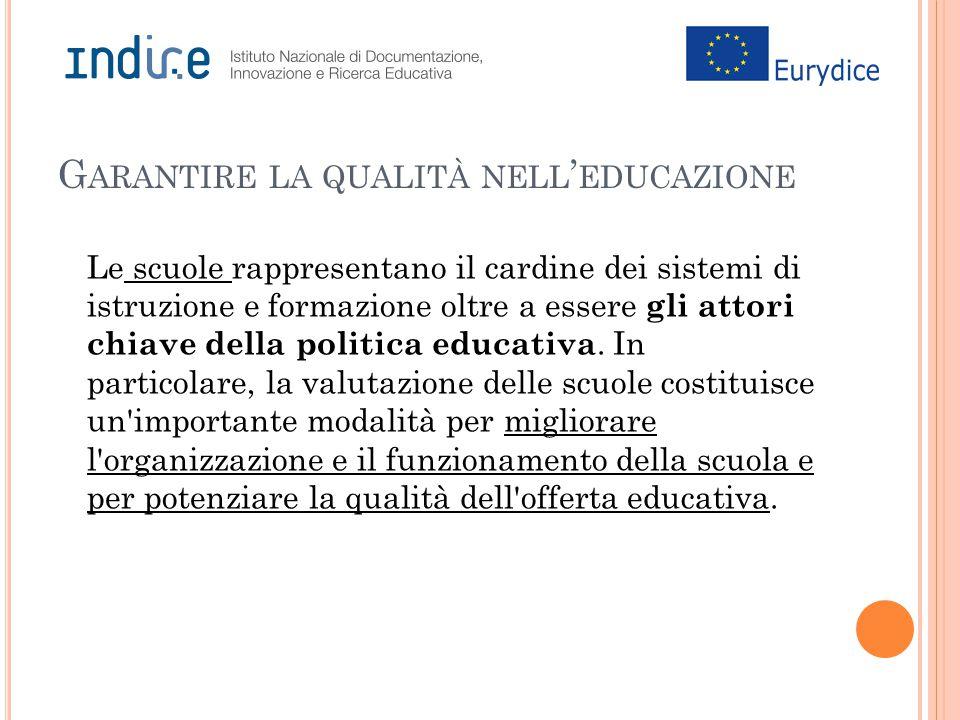 Le scuole rappresentano il cardine dei sistemi di istruzione e formazione oltre a essere gli attori chiave della politica educativa.