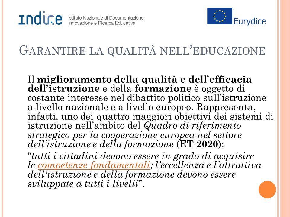 Il miglioramento della qualità e dell'efficacia dell'istruzione e della formazione è oggetto di costante interesse nel dibattito politico sull'istruzi