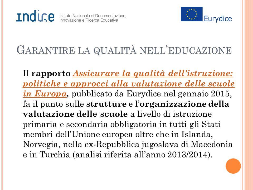 G ARANTIRE LA QUALITÀ NELL ' EDUCAZIONE Il rapporto Assicurare la qualità dell'istruzione: politiche e approcci alla valutazione delle scuole in Europ