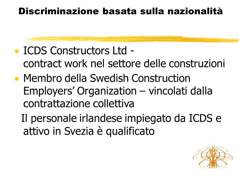 Discriminazione basata sulla nazionalità  Lavori di costruzione in 3 siti a Malmö autunno 2010 - primavera 2014 150 000 ore di lavoro, circa  Retribuzione ai sensi del contratto collettivo: 169 SEK/h (19 €/h)