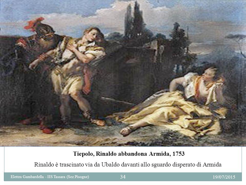 Tiepolo, Rinaldo abbandona Armida, 1753 Rinaldo è trascinato via da Ubaldo davanti allo sguardo disperato di Armida 19/07/2015 34 Elettra Gambardella