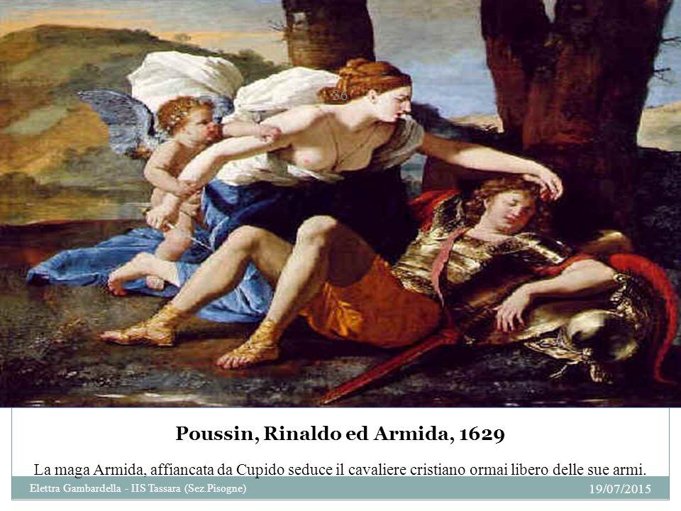 Poussin, Rinaldo ed Armida, 1629 La maga Armida, affiancata da Cupido seduce il cavaliere cristiano ormai libero delle sue armi. 19/07/2015 36 Elettra