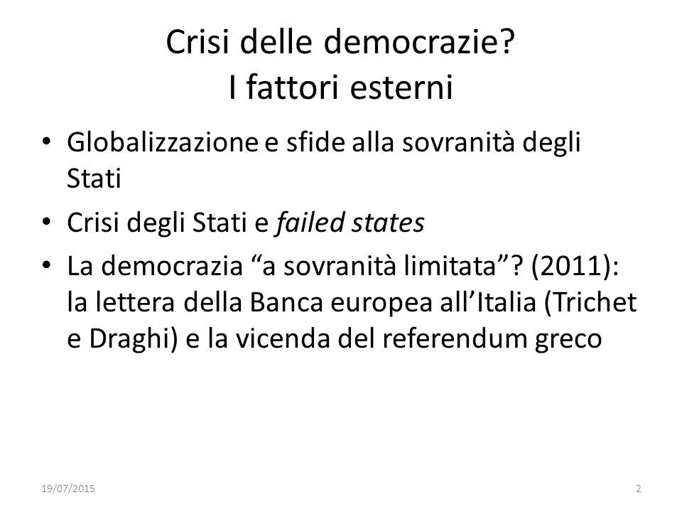 """2 Crisi delle democrazie? I fattori esterni Globalizzazione e sfide alla sovranità degli Stati Crisi degli Stati e failed states La democrazia """"a sovr"""