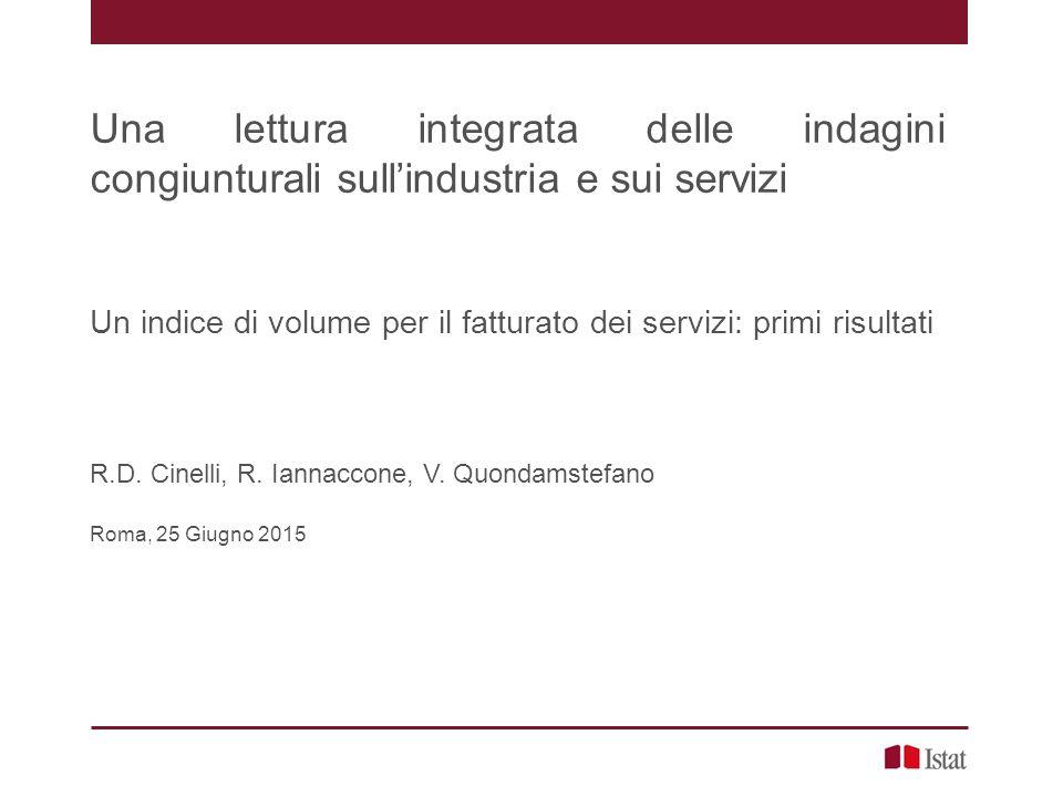 Una lettura integrata delle indagini congiunturali sull'industria e sui servizi Un indice di volume per il fatturato dei servizi: primi risultati R.D.