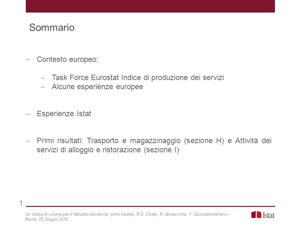  Contesto europeo:  Task Force Eurostat Indice di produzione dei servizi  Alcune esperienze europee  Esperienze Istat  Primi risultati: Trasporto