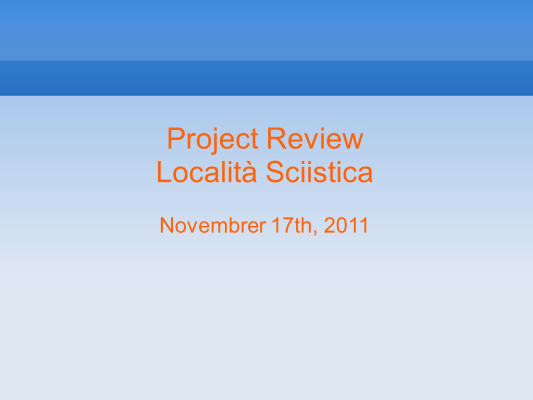 Project Review Località Sciistica Novembrer 17th, 2011