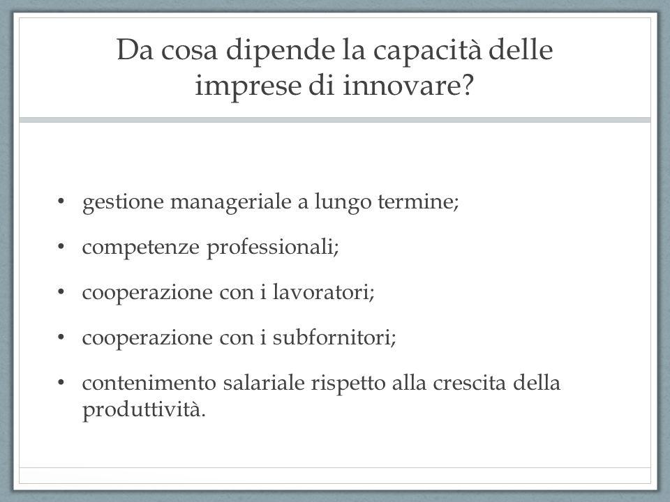 Da cosa dipende la capacità delle imprese di innovare? gestione manageriale a lungo termine; competenze professionali; cooperazione con i lavoratori;