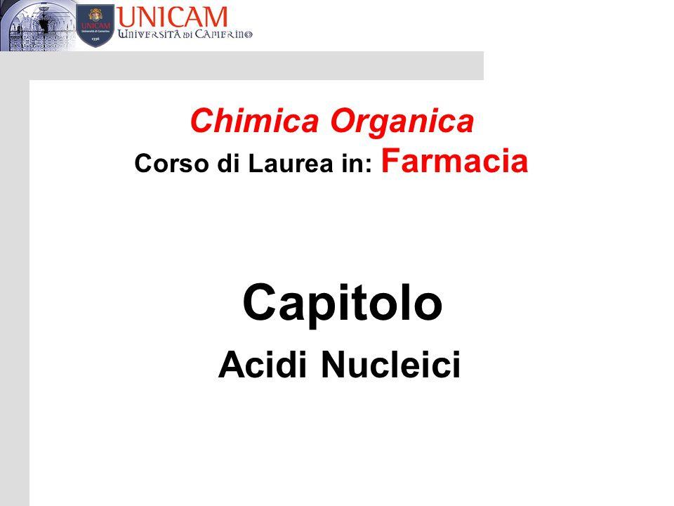 Chimica Organica Corso di Laurea in: Farmacia Capitolo Acidi Nucleici