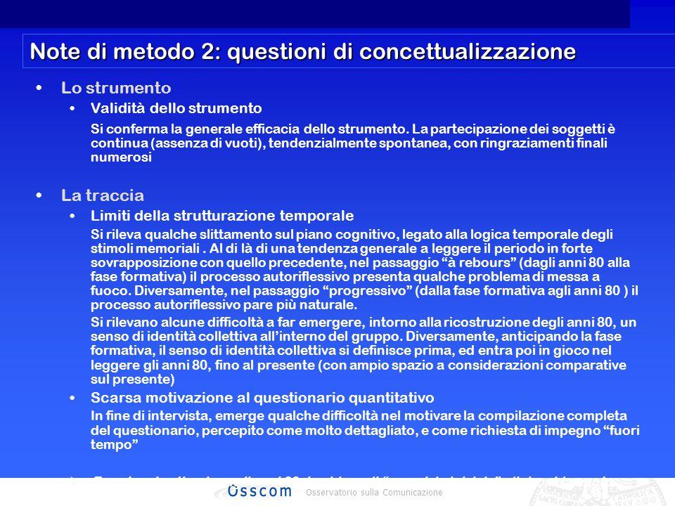Osservatorio sulla Comunicazione Note di metodo 2: questioni di concettualizzazione Lo strumento Validità dello strumento Si conferma la generale efficacia dello strumento.