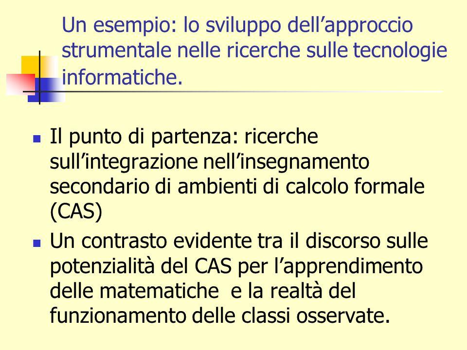 Un esempio: lo sviluppo dell'approccio strumentale nelle ricerche sulle tecnologie informatiche.