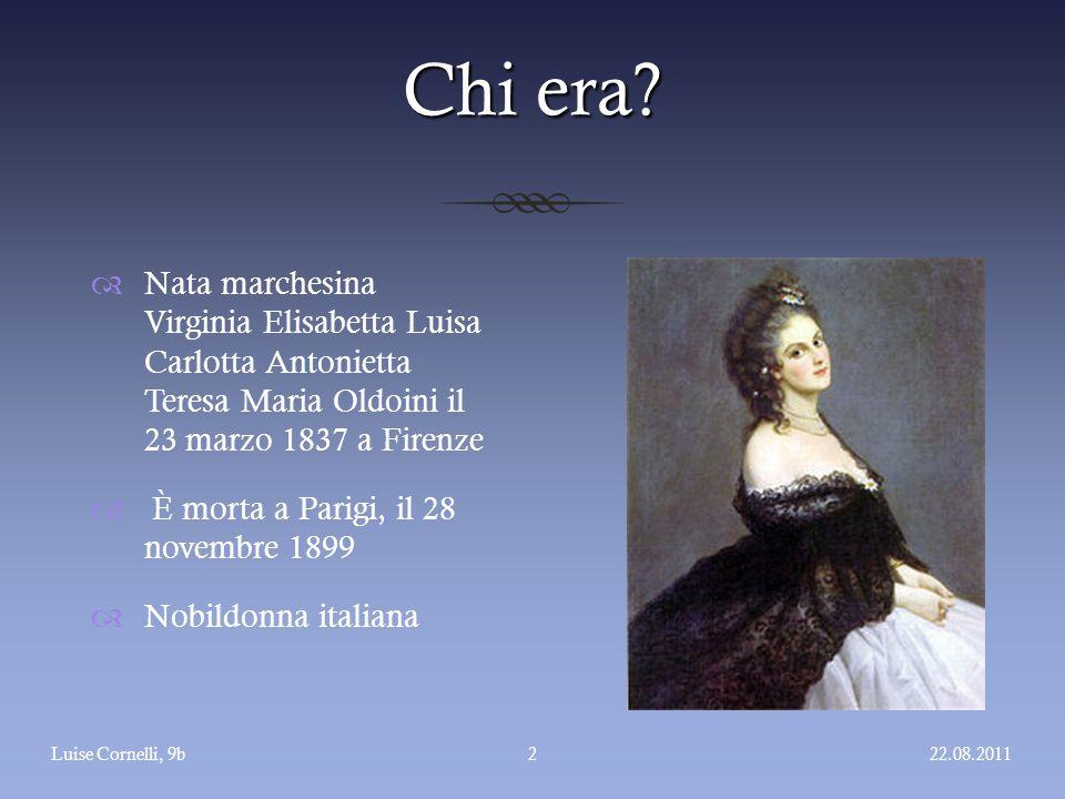 Chi era?  Nata marchesina Virginia Elisabetta Luisa Carlotta Antonietta Teresa Maria Oldoini il 23 marzo 1837 a Firenze  È morta a Parigi, il 28 nov