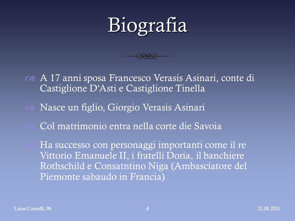 Biografia  A 17 anni sposa Francesco Verasis Asinari, conte di Castiglione D'Asti e Castiglione Tinella  Nasce un figlio, Giorgio Verasis Asinari 