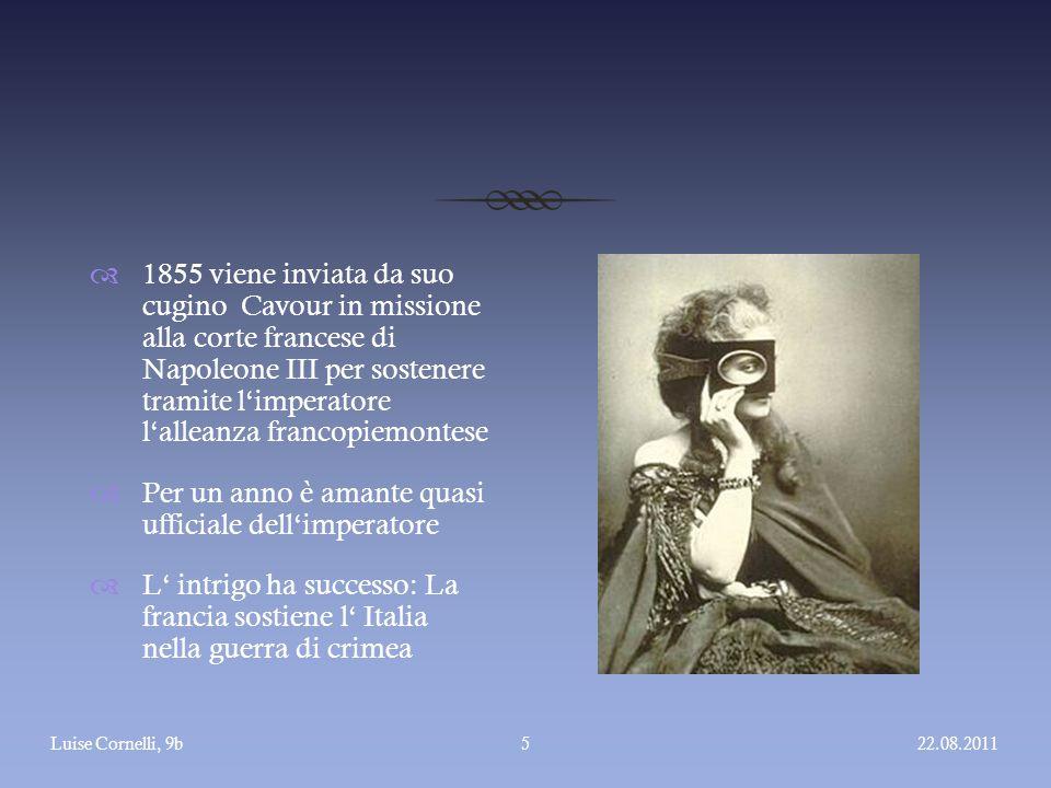  1855 viene inviata da suo cugino Cavour in missione alla corte francese di Napoleone III per sostenere tramite l'imperatore l'alleanza francopiemont