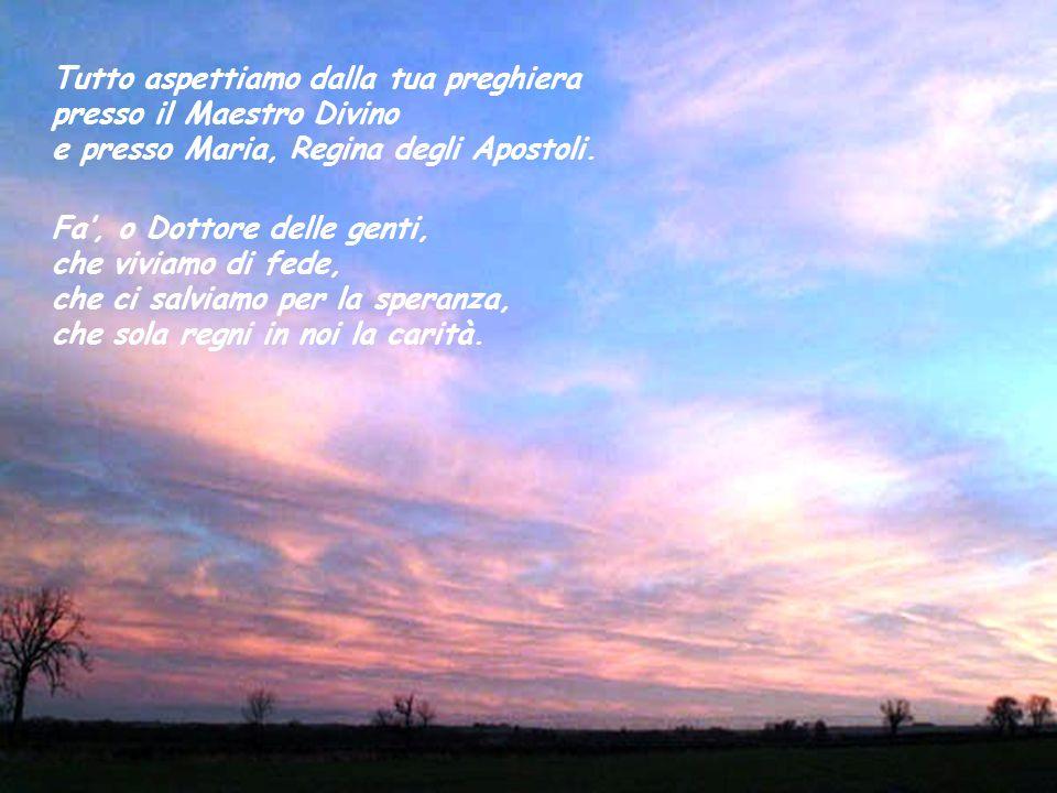 Tutto aspettiamo dalla tua preghiera presso il Maestro Divino e presso Maria, Regina degli Apostoli.