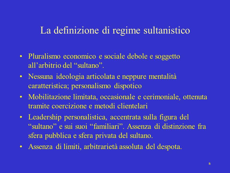 5 Pluralismo economico e sociale debole e soggetto all'arbitrio del sultano .